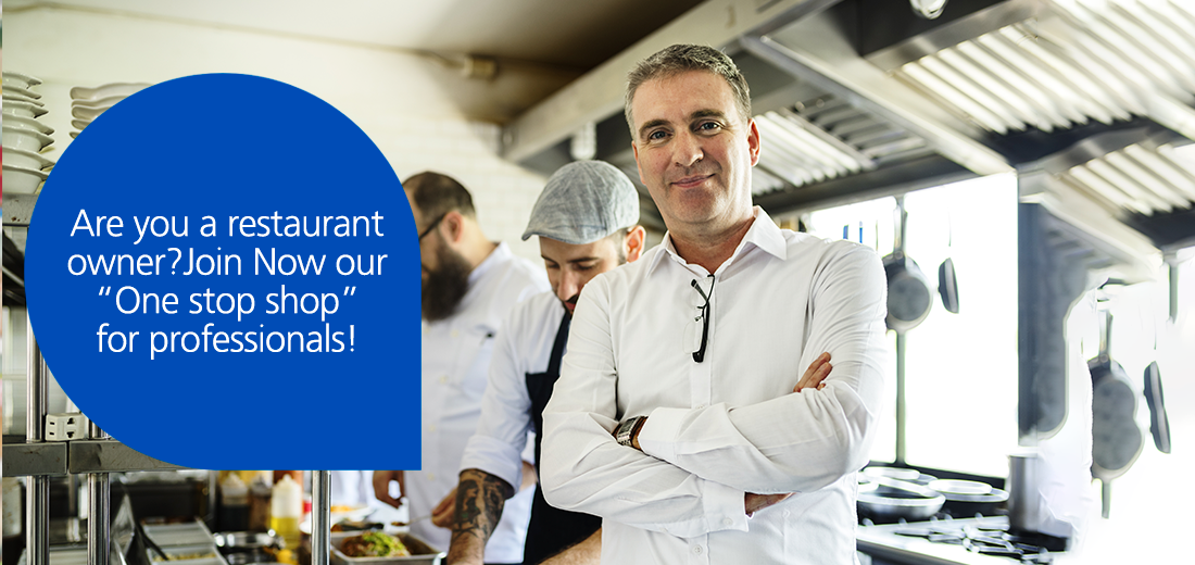 "Are you a restaurant owner? Join Now our ""One stop shop"" for professionals!"