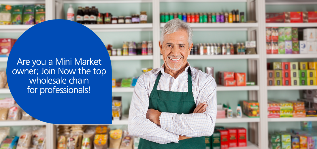 Are you a Mini Market owner; Join Now the top wholesale chain for professionals!